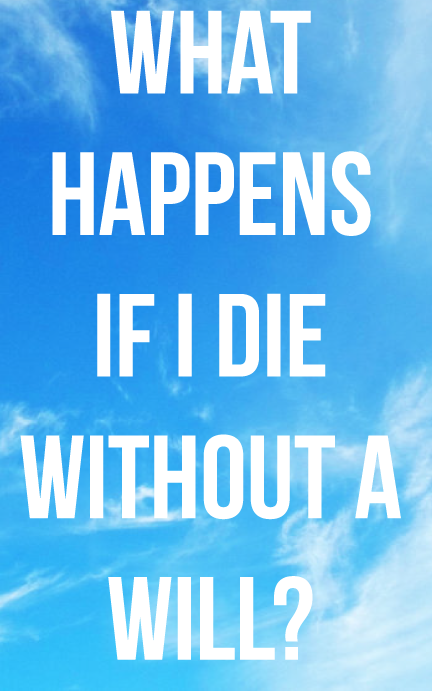 what-happens-if-i-die-without-will